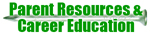 Parent Resources & Career Education